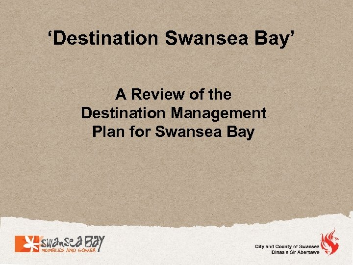 'Destination Swansea Bay' A Review of the Destination Management Plan for Swansea Bay