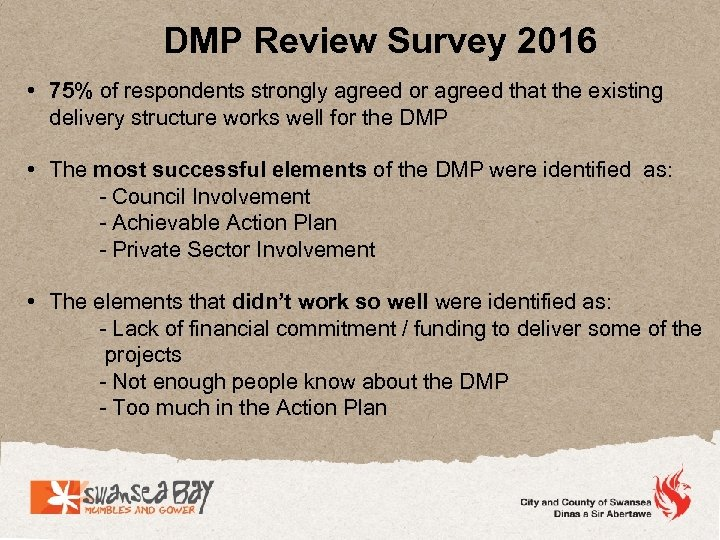 DMP Review Survey 2016 • 75% of respondents strongly agreed or agreed that the