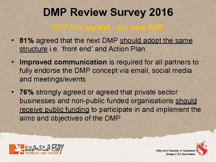 DMP Review Survey 2016 2017 and beyond…our next DMP • 81% agreed that the