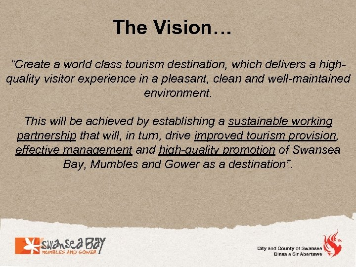 """The Vision… """"Create a world class tourism destination, which delivers a highquality visitor experience"""