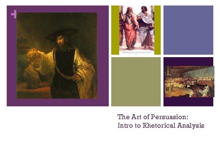 + The Art of Persuasion: Intro to Rhetorical Analysis