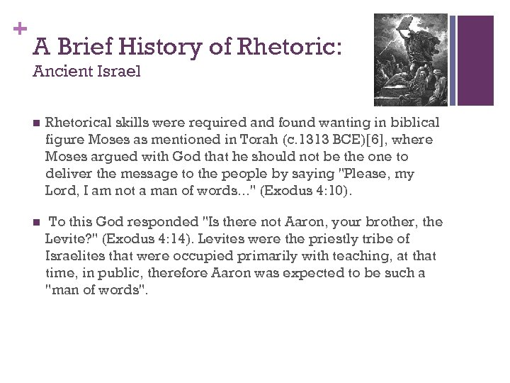 + A Brief History of Rhetoric: Ancient Israel n Rhetorical skills were required and