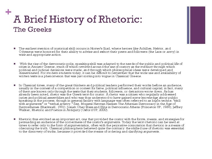 + A Brief History of Rhetoric: The Greeks n The earliest mention of oratorical