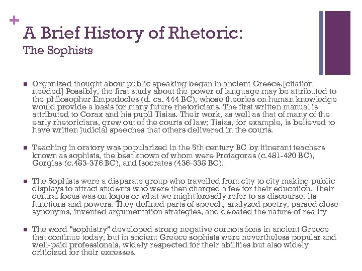 + A Brief History of Rhetoric: The Sophists n Organized thought about public speaking