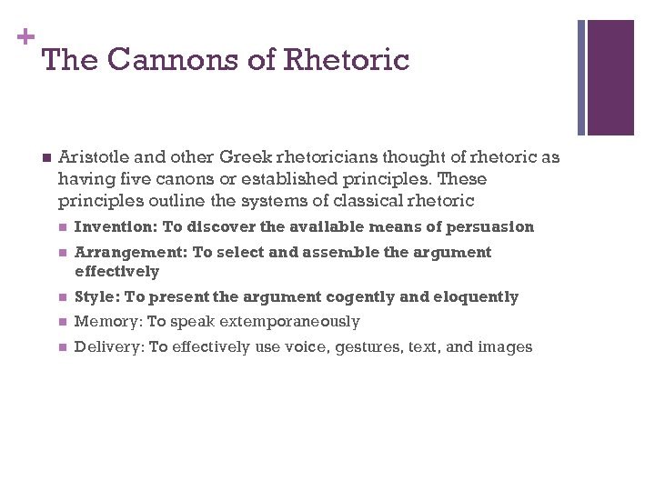 + The Cannons of Rhetoric n Aristotle and other Greek rhetoricians thought of rhetoric