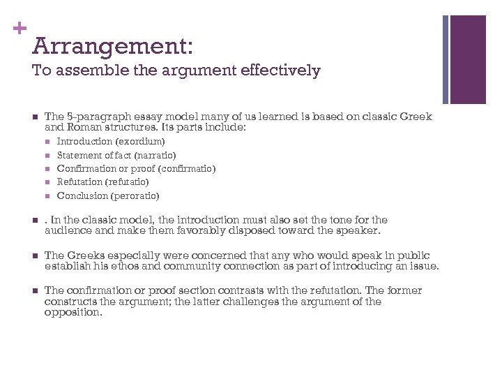 + Arrangement: To assemble the argument effectively n The 5 -paragraph essay model many