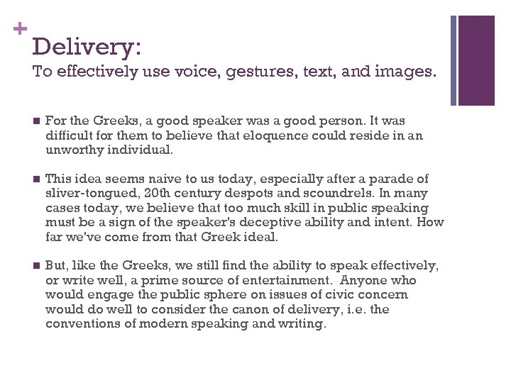 + Delivery: To effectively use voice, gestures, text, and images. n For the Greeks,