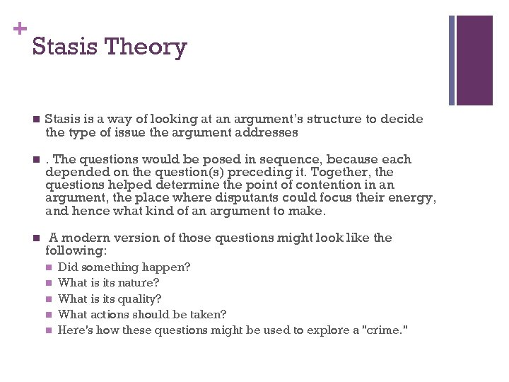 + Stasis Theory n Stasis is a way of looking at an argument's structure