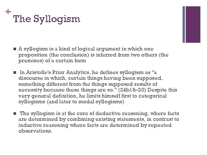 + The Syllogism n A syllogism is a kind of logical argument in which