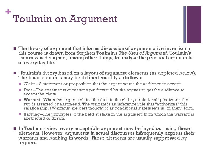 + Toulmin on Argument n The theory of argument that informs discussion of argumentative
