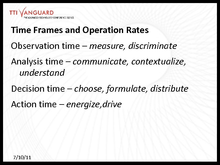 Time Frames and Operation Rates Observation time – measure, discriminate Analysis time – communicate,