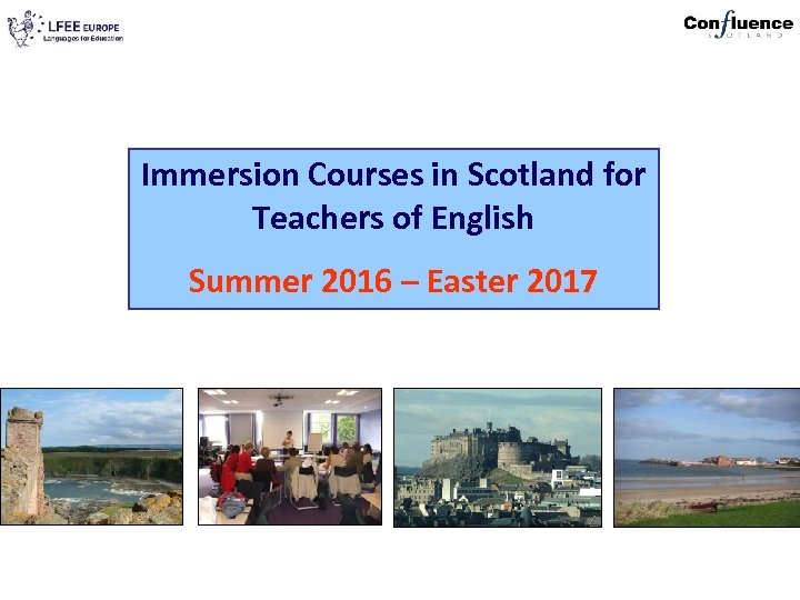 Immersion Courses in Scotland for Teachers of English Summer 2016 – Easter 2017