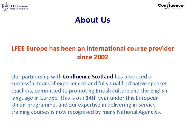 About Us LFEE Europe has been an international course provider since 2002 Our partnership