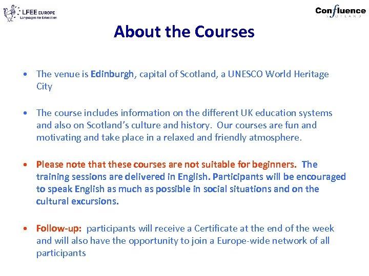 About the Courses • The venue is Edinburgh, capital of Scotland, a UNESCO World
