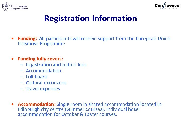 Registration Information • Funding: All participants will receive support from the European Union Erasmus+