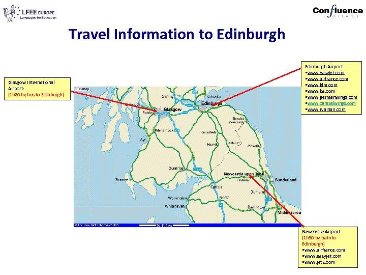 Travel Information to Edinburgh Glasgow International Airport: (1 h 20 by bus to Edinburgh)