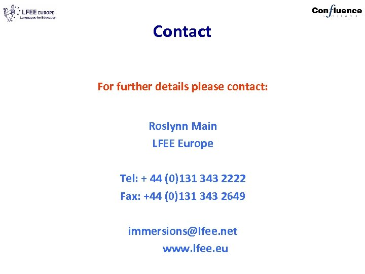 Contact For further details please contact: Roslynn Main LFEE Europe Tel: + 44 (0)131