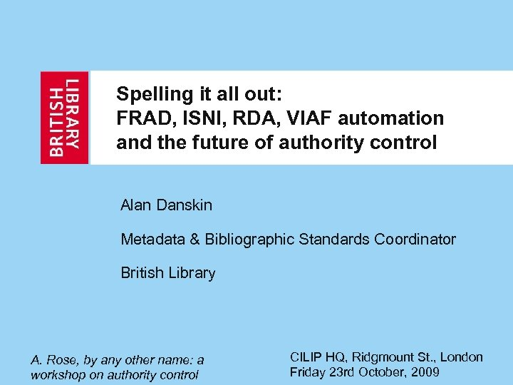 Spelling it all out: FRAD, ISNI, RDA, VIAF automation and the future of authority