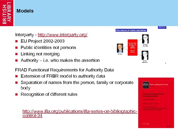 Models Interparty - http: //www. interparty. org/ n EU Project 2002 -2003 n Public