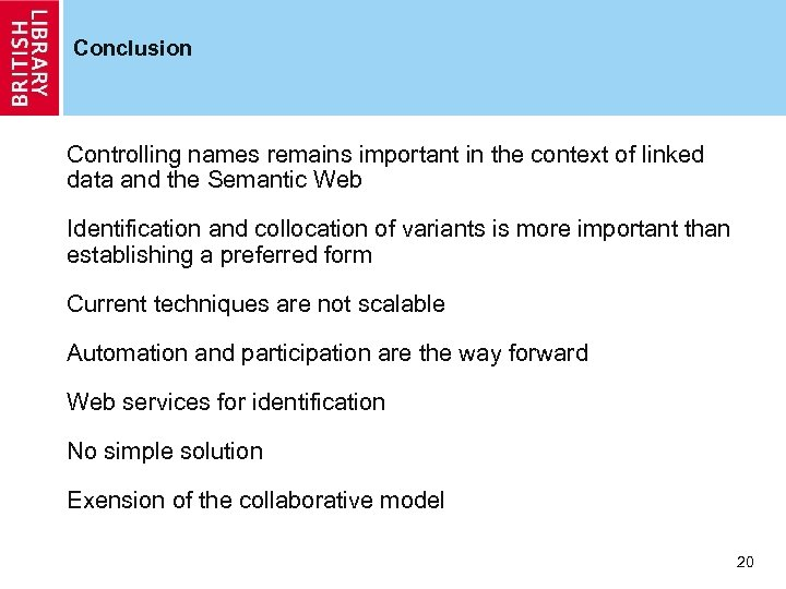 Conclusion Controlling names remains important in the context of linked data and the Semantic
