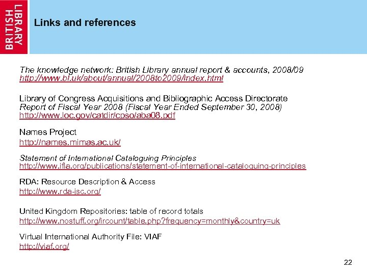 Links and references The knowledge network: British Library annual report & accounts, 2008/09 http: