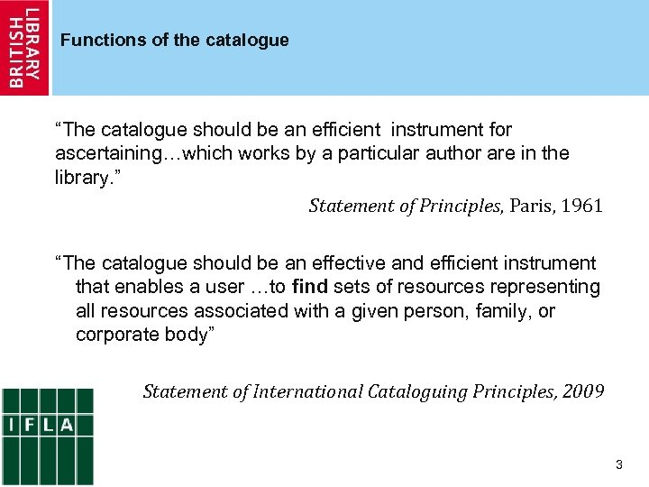 """Functions of the catalogue """"The catalogue should be an efficient instrument for ascertaining…which works"""