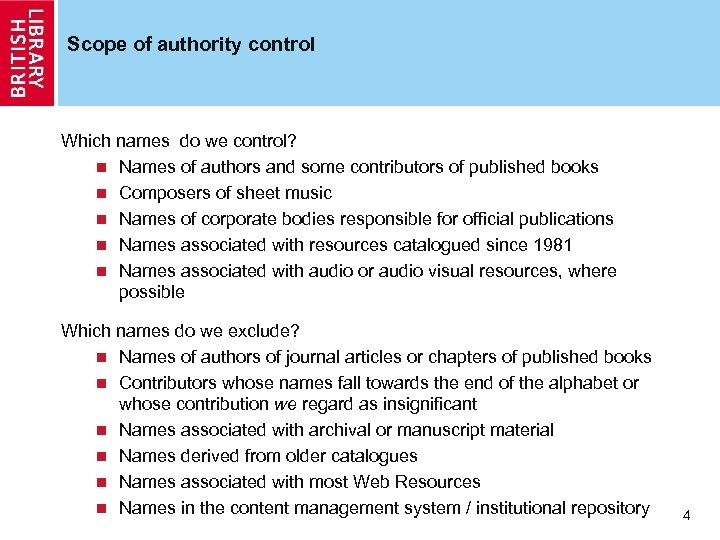 Scope of authority control Which names do we control? n Names of authors and