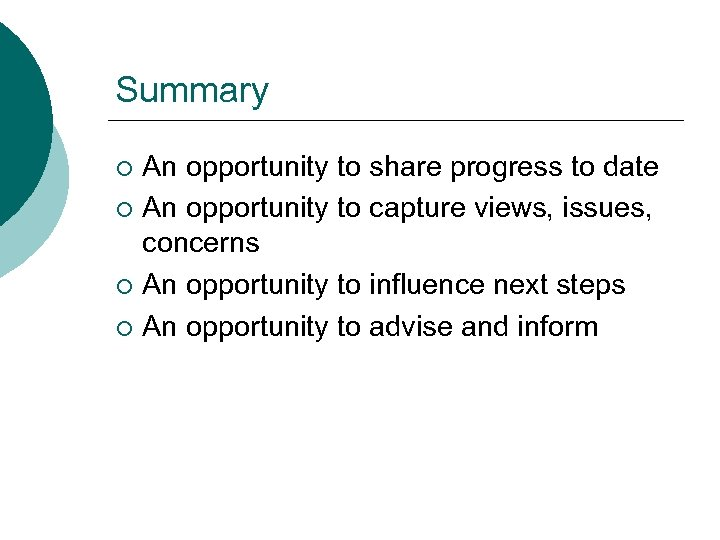 Summary An opportunity to share progress to date ¡ An opportunity to capture views,
