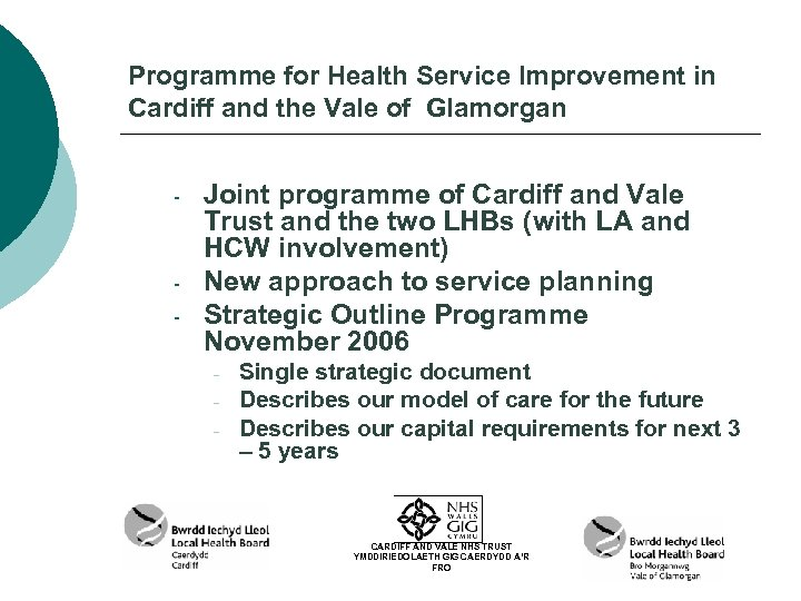 Programme for Health Service Improvement in Cardiff and the Vale of Glamorgan - -
