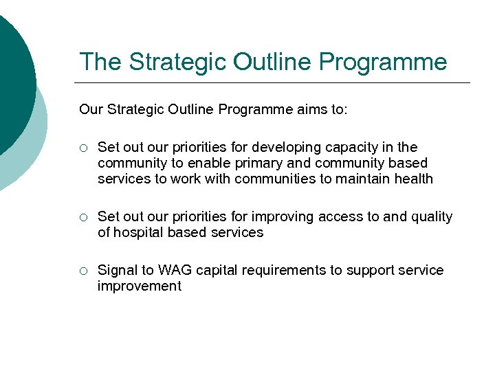 The Strategic Outline Programme Our Strategic Outline Programme aims to: ¡ Set our priorities