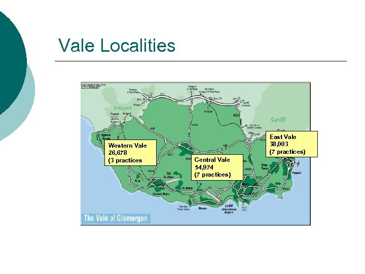 Vale Localities Western Vale 26, 678 (3 practices East Vale 38, 003 (7 practices)