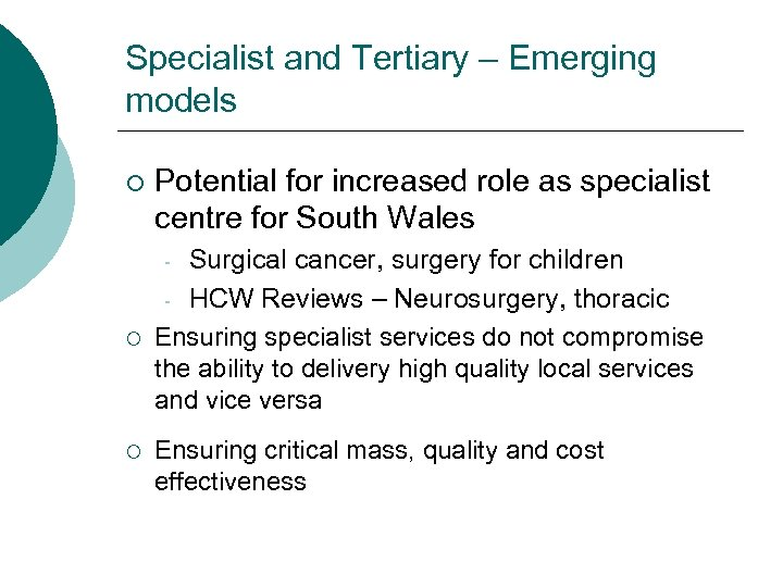 Specialist and Tertiary – Emerging models ¡ Potential for increased role as specialist centre