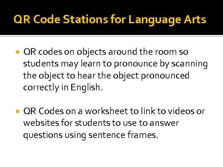QR Code Stations for Language Arts QR codes on objects around the room so