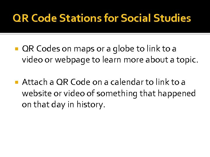 QR Code Stations for Social Studies QR Codes on maps or a globe to