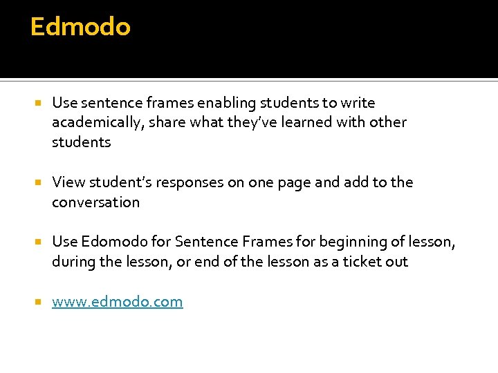 Edmodo Use sentence frames enabling students to write academically, share what they've learned with