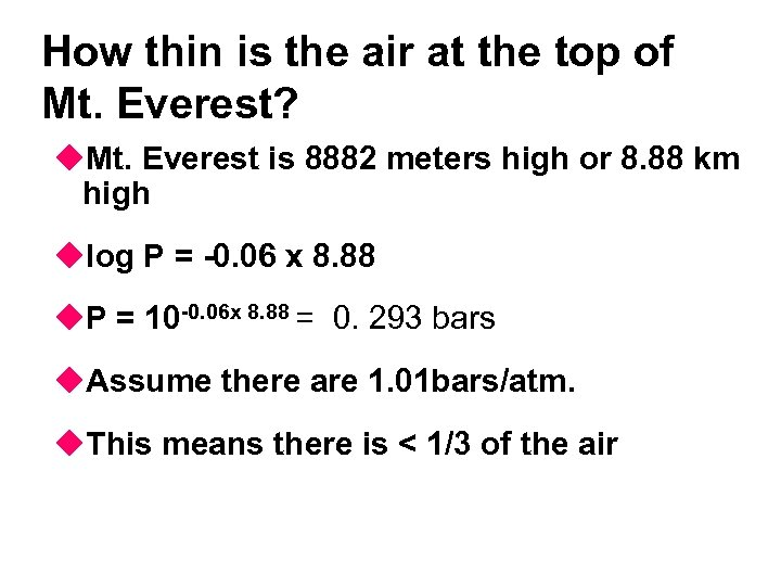How thin is the air at the top of Mt. Everest? u. Mt. Everest