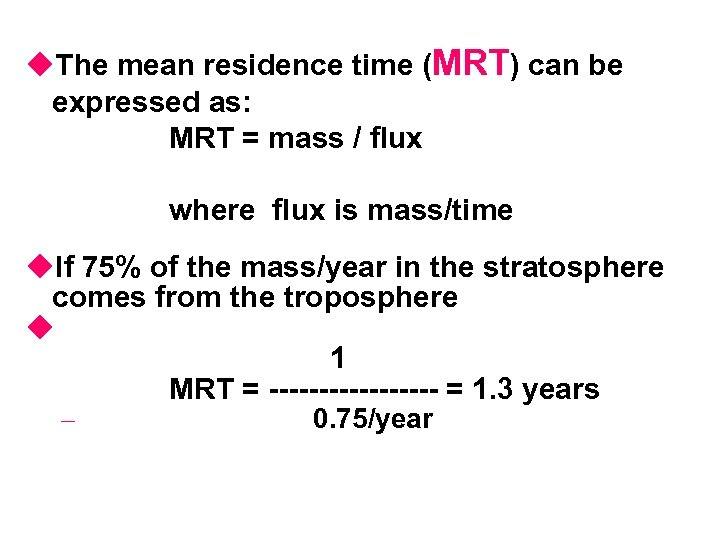 u. The mean residence time (MRT) can be expressed as: MRT = mass /