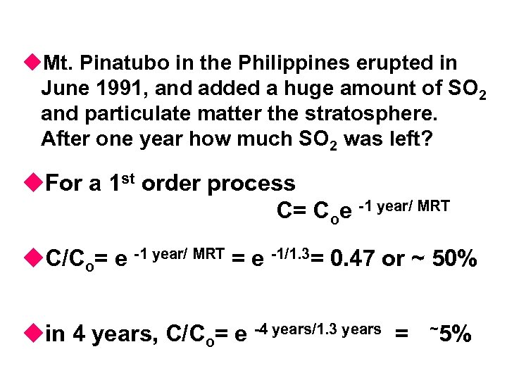 u. Mt. Pinatubo in the Philippines erupted in June 1991, and added a huge