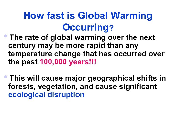 How fast is Global Warming Occurring? i. The rate of global warming over the