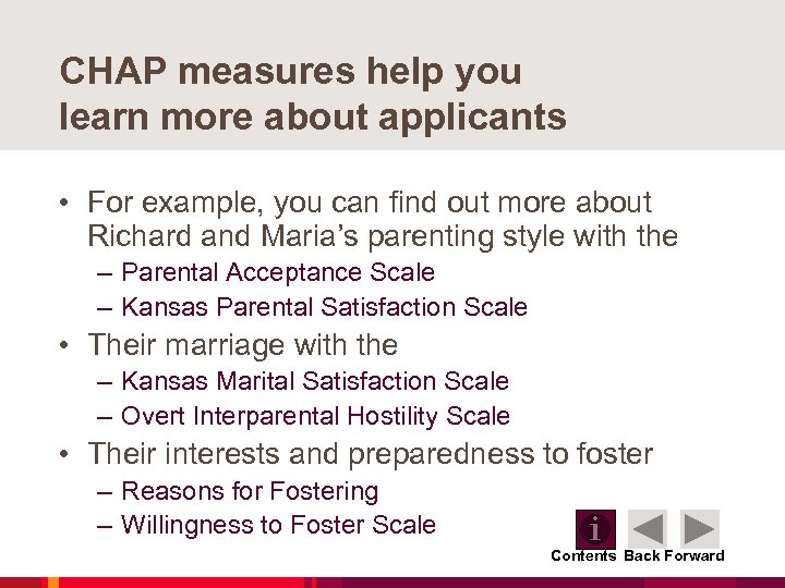 CHAP measures help you learn more about applicants • For example, you can find