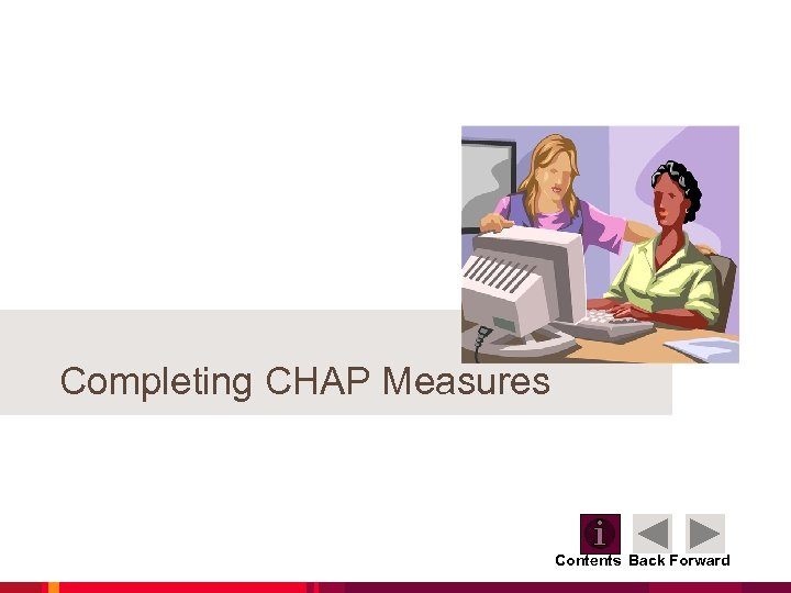 Completing CHAP Measures Contents Back Forward
