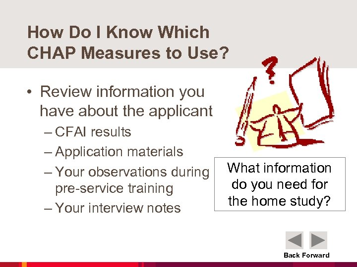 How Do I Know Which CHAP Measures to Use? • Review information you have