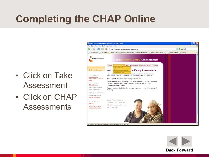 Completing the CHAP Online • Click on Take Assessment • Click on CHAP Assessments
