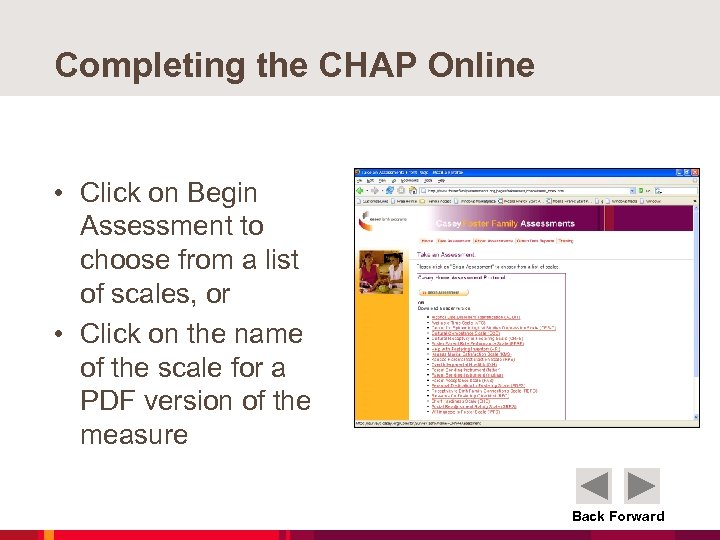 Completing the CHAP Online • Click on Begin Assessment to choose from a list