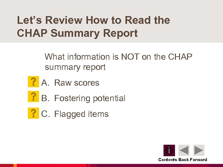 Let's Review How to Read the CHAP Summary Report What information is NOT on