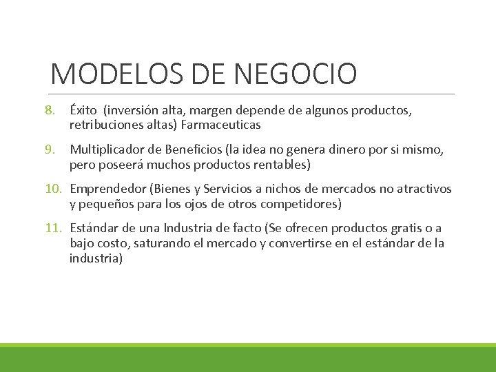 MODELOS DE NEGOCIO 8. Éxito (inversión alta, margen depende de algunos productos, retribuciones altas)