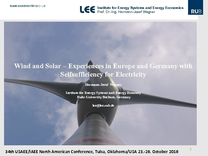 Institute for Energy Systems and Energy Economics Prof. Dr. -Ing. Hermann-Josef Wagner Wind and