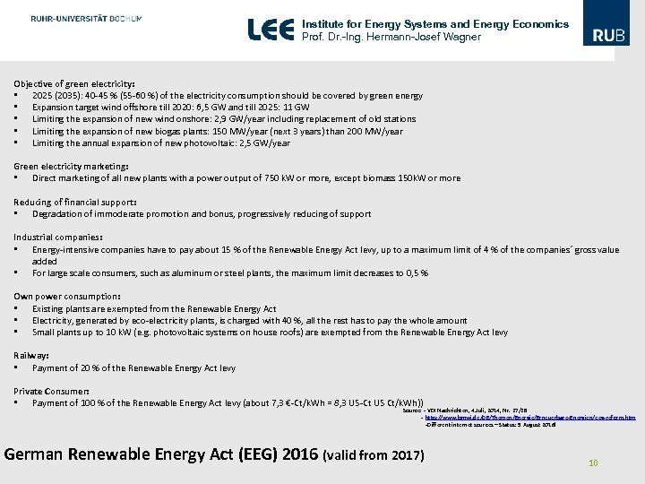 Institute for Energy Systems and Energy Economics Prof. Dr. -Ing. Hermann-Josef Wagner Objective of