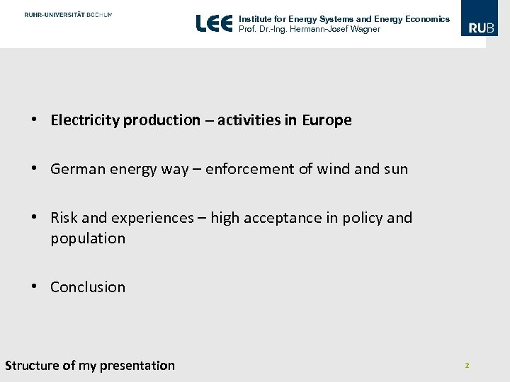 Institute for Energy Systems and Energy Economics Prof. Dr. -Ing. Hermann-Josef Wagner • Electricity