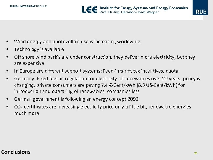 Institute for Energy Systems and Energy Economics Prof. Dr. -Ing. Hermann-Josef Wagner • •